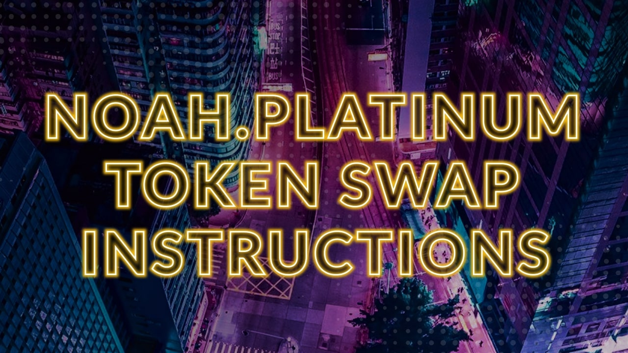 NOAH.PLATINUM Token Swap Instruction