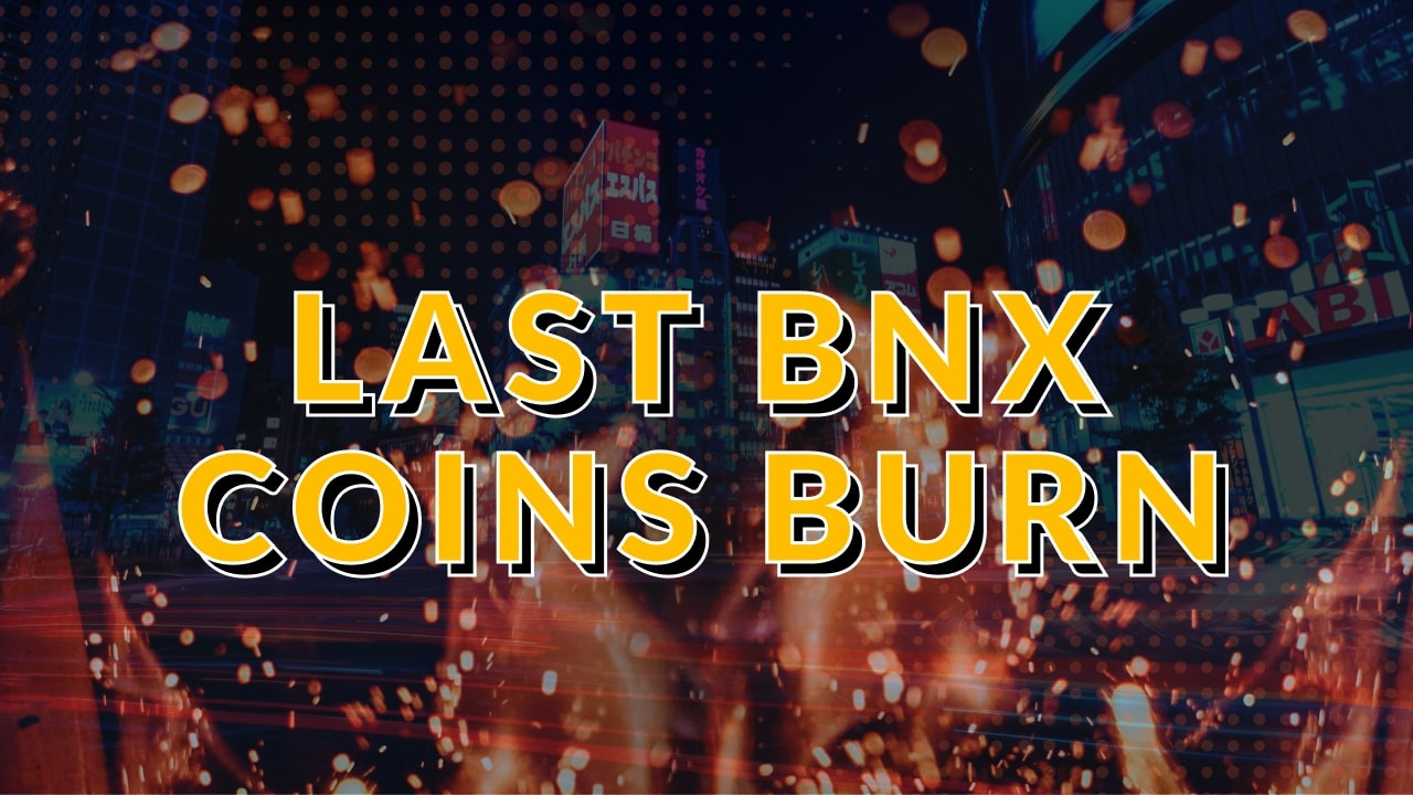 The last BNX coins burn on 1st October