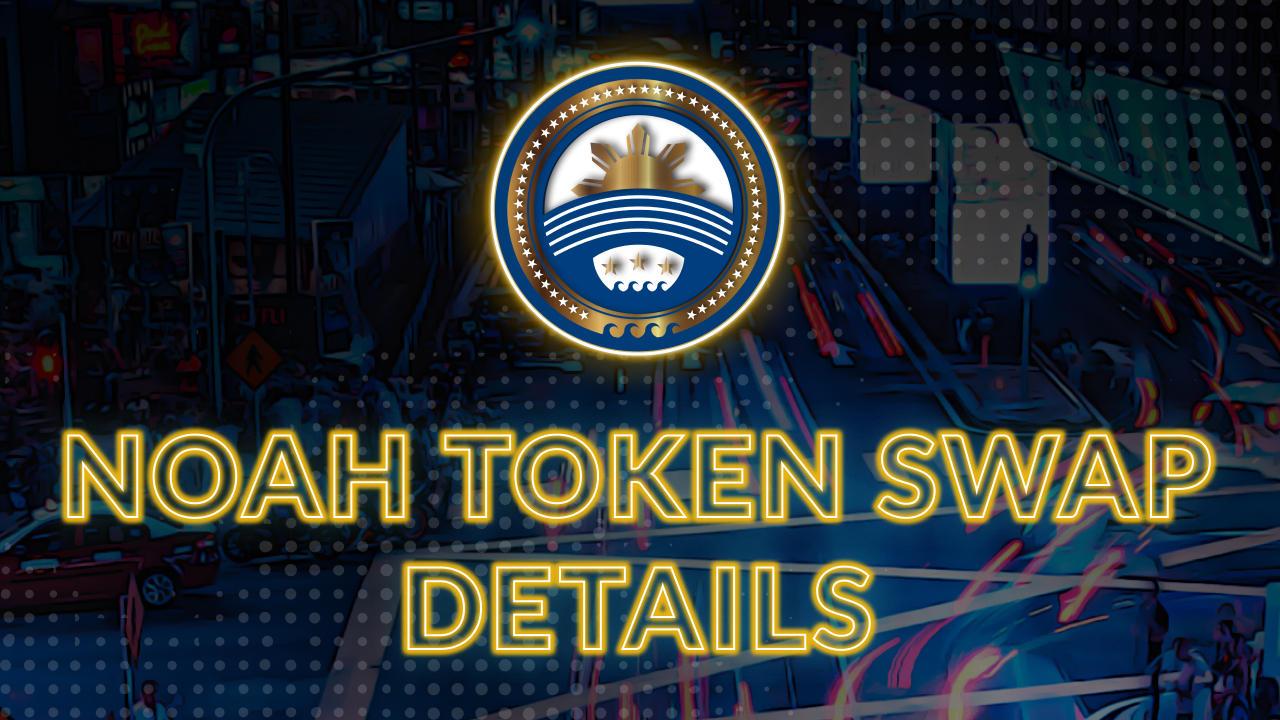 Noah Token Swap details